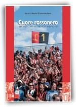 Cuore rossonero  1997-2001 il Lanciano dall'Eccelenza alla C1