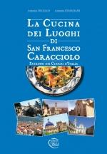 La cucina dei luoghi di San Francesco Caracciolo - Patrono dei cuochi d'Italia