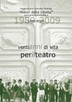 Venti anni di vita per il teatro - 1989/2009