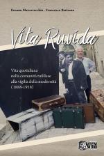 VITA RUVIDA.Vita quotidiana nella comunità tufillese alla vigilia della modernità (1888-1918)